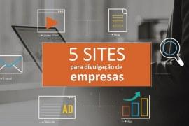 5 sites para divulgar empresas gratuitamente?