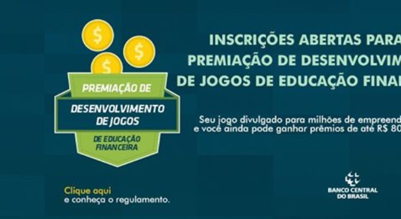 Inscrições abertas para a Premiação de desenvolvimento de Jogos e Educação Financeira.