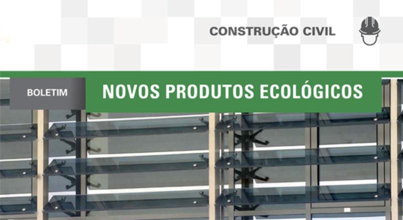 Boletim: Novos produtos ecológicos
