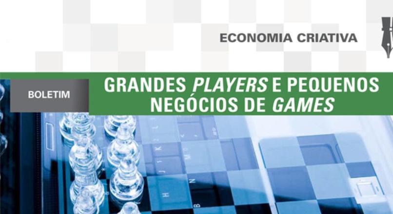 Boletim: Grandes player e pequenos negócios de games