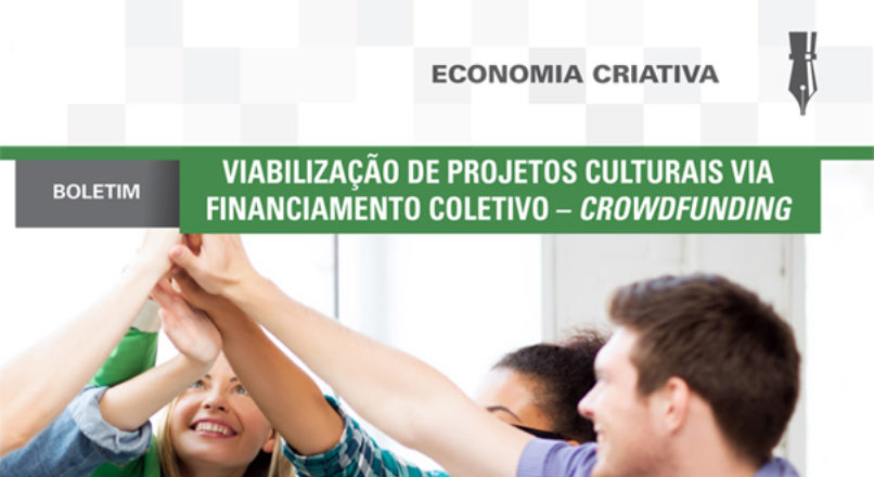 Boletim: Viabilização de projetos culturais via financiamento coletivo – Crowdfunding