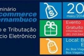Recife sediará encontro sobre legislação e tributação no e-commerce