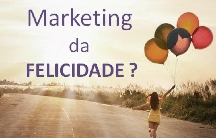 Marketing da felicidade: o segredo é vender o prazer associado aos produtos e serviços