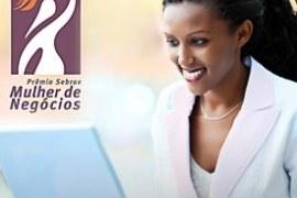 Inscrições do Prêmio Sebrae Mulher de Negócios foram prorrogadas