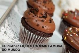 Cupcake: lições da mais famosa do mundo
