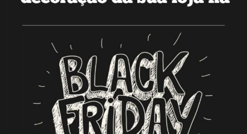 Vitrine e decoração da loja na Black Friday