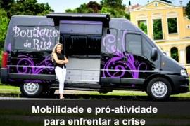 Boutique de Rua: mobilidade e pró-atividade para enfrentar a crise