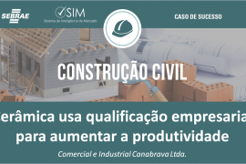 [Caso de Sucesso] Indústria de Cerâmica usa qualificação empresarial para aumentar a produtividade.