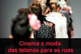 Cinema x moda: das telonas para as ruas