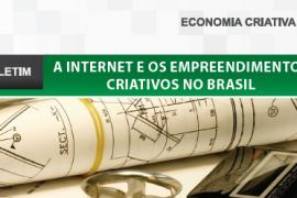Boletim- A Internet e os Empreendimentos Criativos no Brasil