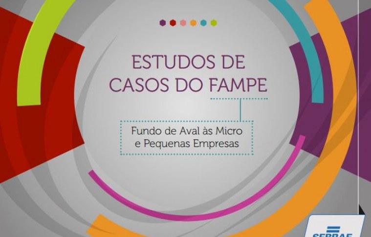 Estudos de casos do FAMPE – Fundo de Aval às Micro e Pequenas Empresas