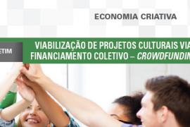 Boletim- Viabilização de projetos culturais via financiamento coletivo – crowdfunding