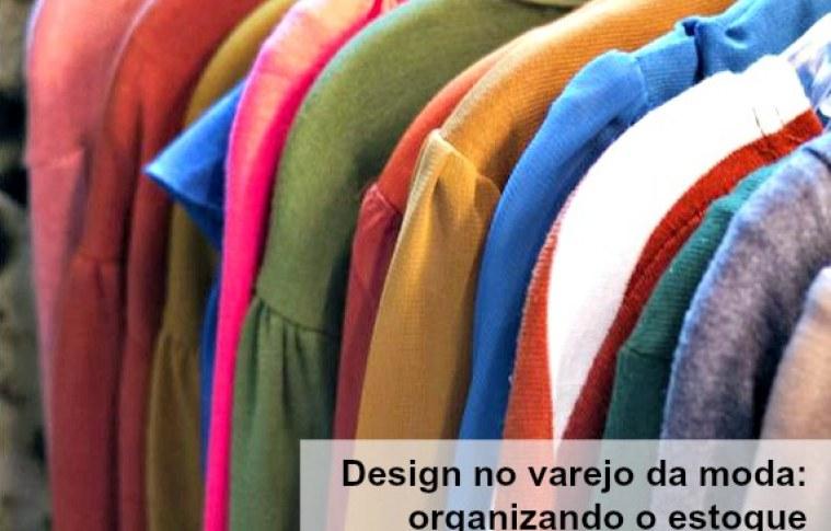 Design no varejo da moda – organizando o estoque