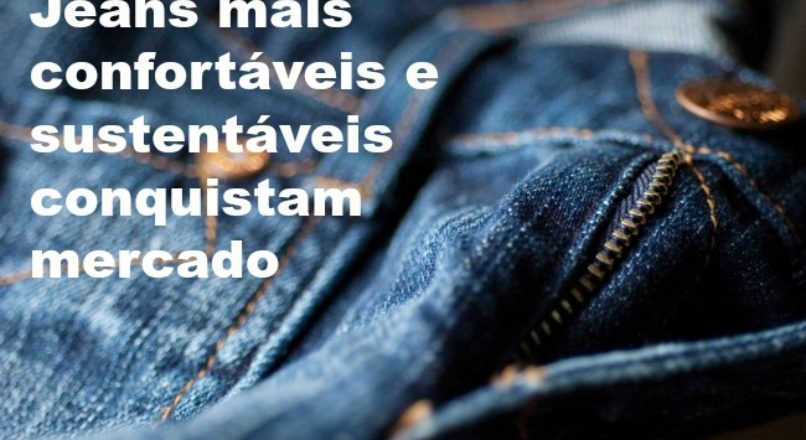 Jeans mais confortáveis e sustentáveis são tendência nos Estados Unidos e Canadá