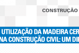 Boletim- Utilização da madeira certificada na construção civil- Um diferencial