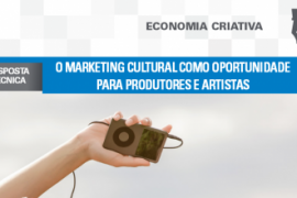 Boletim – O Marketing Cultural como oportunidade para produtores e artistas
