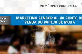 Boletim- Marketing sensorial no ponto de venda do varejo de moda