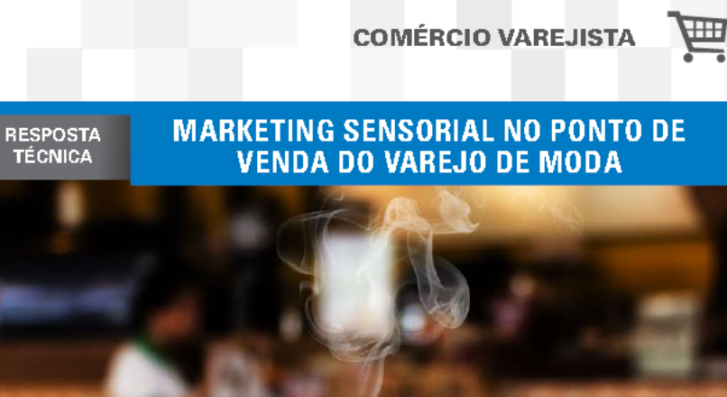 Boletim- Marketing sensorial no ponto de venda do varejo de moda
