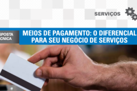 Boletim – Meios de pagamento: o diferencial para seu negócio de serviços
