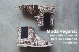 Moda vegana: mercado potencial para os pequenos varejistas
