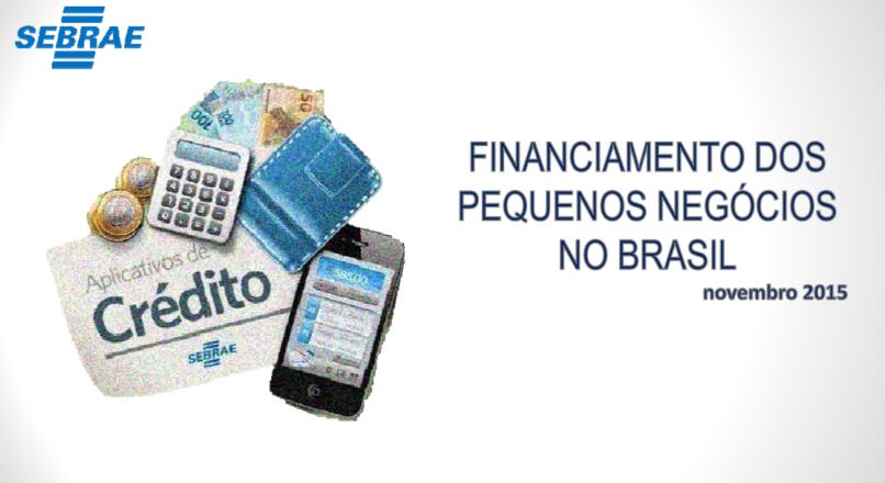 Pesquisa Financiamentos de Pequenos Negócios 2015 revela preferência e dificuldades dos empresários
