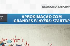 Boletim – Aproximação com grandes players: StartUp