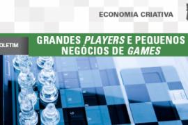 Boletim – Grandes players e pequenos negócios de Games