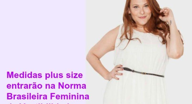 Medidas plus size entrarão na Norma Brasileira Feminina de Vestibilidade