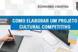 Boletim – Como elaborar um projeto cultural competitivo