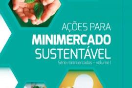 Publicação do Sebrae expõe ações sustentáveis para Minimercados