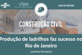 [Caso de Sucesso] Produção de ladrilhos faz sucesso no Rio de Janeiro