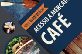 Cartilhas do Sebrae sobre Acesso a Mercados – Café