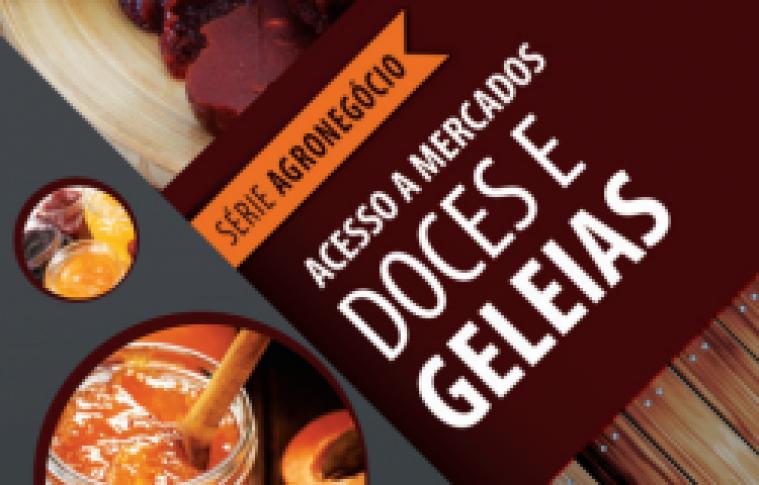 CARTILHAS DO SEBRAE SOBRE ACESSO A MERCADOS – DOCES E GELEIAS