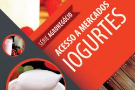 CARTILHAS DO SEBRAE SOBRE ACESSO A MERCADOS – IOGURTE