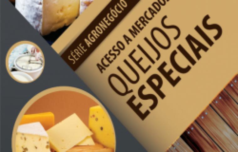 CARTILHAS DO SEBRAE SOBRE ACESSO A MERCADOS – QUEIJOS ESPECIAIS