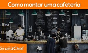 Como Montar uma Cafeteria de Sucesso