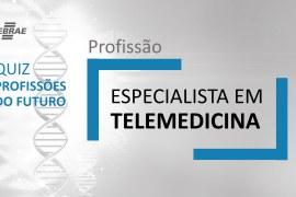 Especialista em Telemedicina – O que faz?