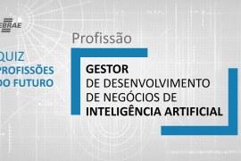 Gestor de Desenvolvimento de Negócios de Inteligência Artificial – O que faz?