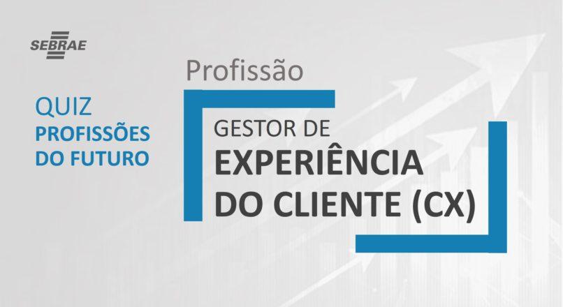 Gestor da Experiência do Cliente (CX) – O que faz?
