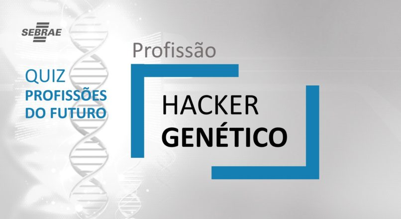 Hacker Genético – O que faz?