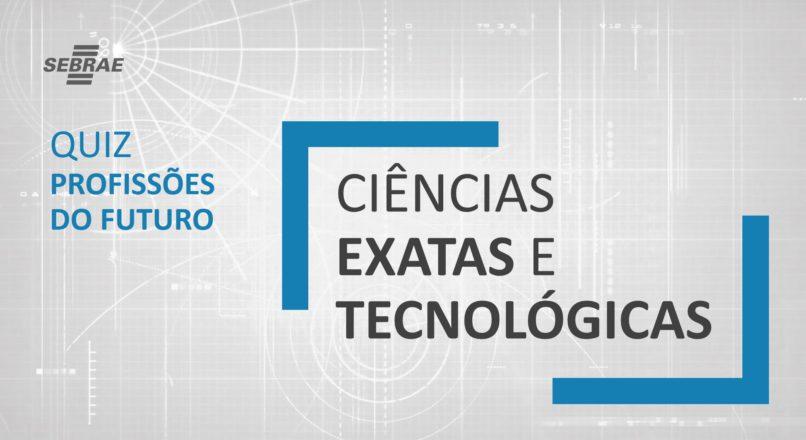 9 Profissões do Futuro na área de Ciências Exatas e Tecnológicas