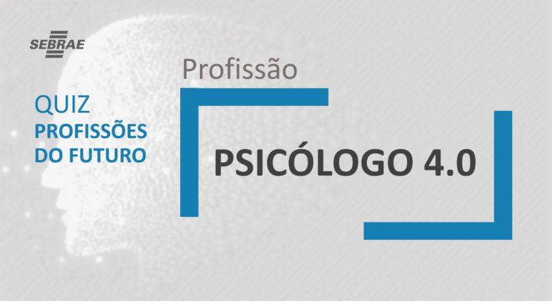 Psicólogo 4.0 – O que faz?