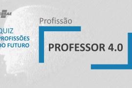 Professor 4.0 – O que faz?