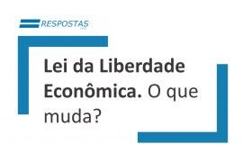 Lei da Liberdade Econômica. Veja o que muda.