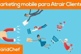 Marketing Mobile para atrair clientes