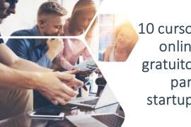 10 cursos online gratuitos para Startups