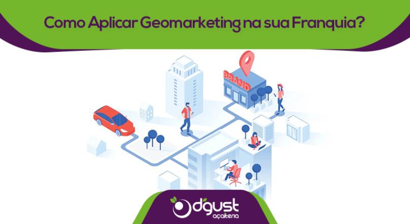 Como Aplicar Geomarketing na sua Franquia?