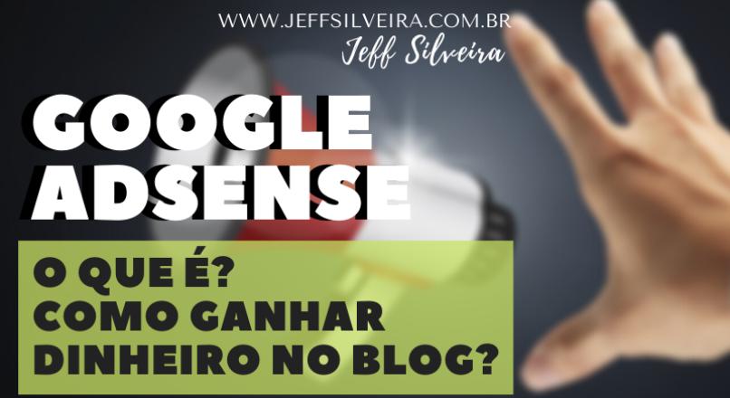 Como ganhar dinheiro monetizando blog com Google AdSense?