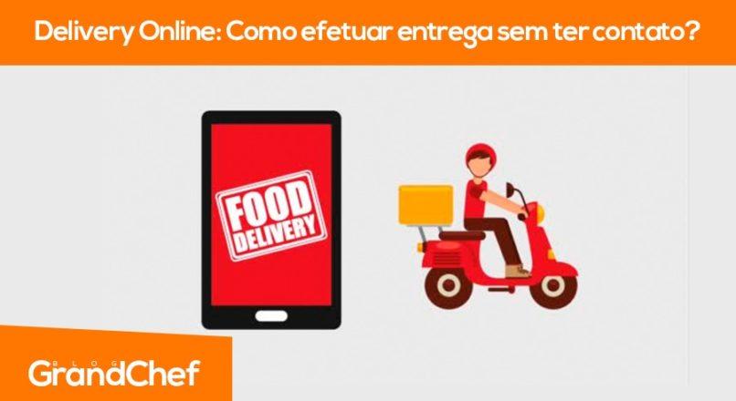 Delivery Online: Como efetuar entrega sem contato?