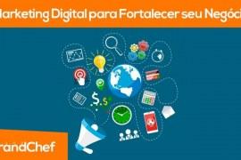 Marketing Digital Para Fortalecer Seu Negócio